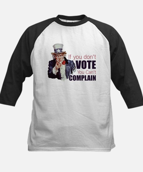 If you don't vote you can't complain Tee