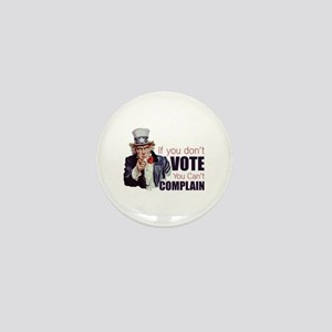 If you don't vote you can't complain Mini Button