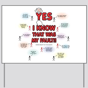 Yes, I Know That Was My Fault! Yard Sign