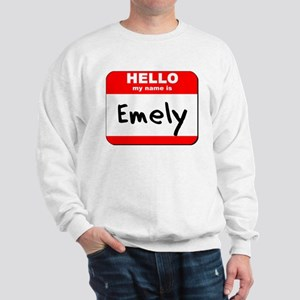Hello my name is Emely Sweatshirt