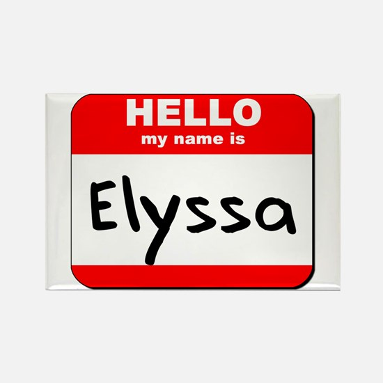 Hello my name is Elyssa Rectangle Magnet