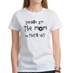 Because I'm the Mom Women's T-Shirt