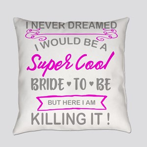 Super Cool Bride to Be Funny Bache Everyday Pillow