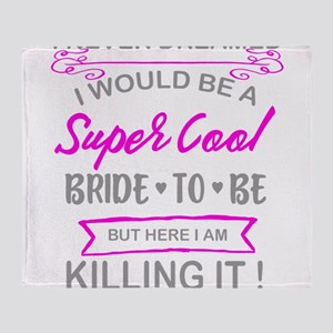 Super Cool Bride to Be Funny Bachelo Throw Blanket