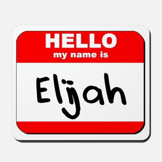 Hello my name is Elijah Mousepad