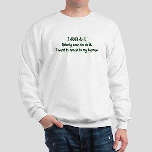 Want to Speak to Mamaw Sweatshirt