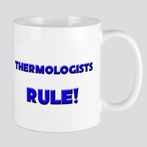 Thermologists Rule! Mug