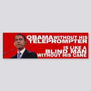 Obama without his teleprompter Bumper Sticker