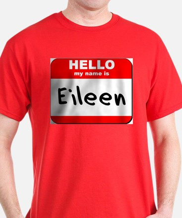 Hello my name is Eileen T-Shirt