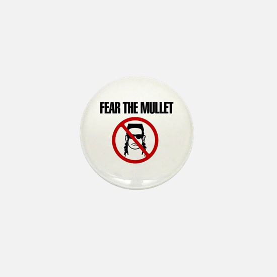 Fear the Mullet Mini Button