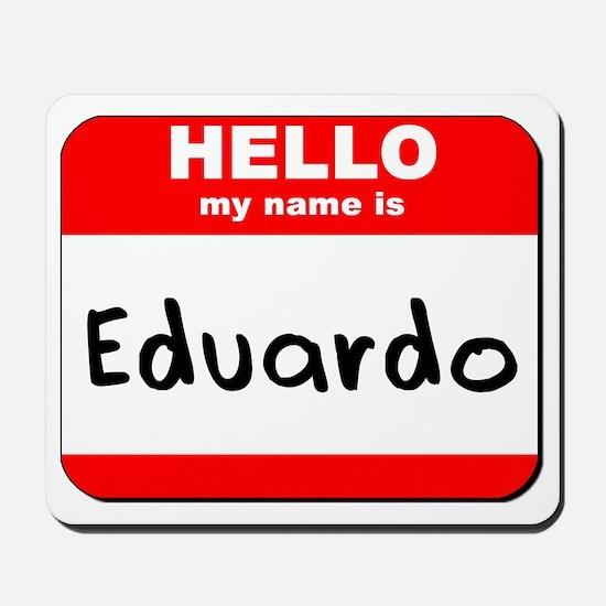 Hello my name is Eduardo Mousepad