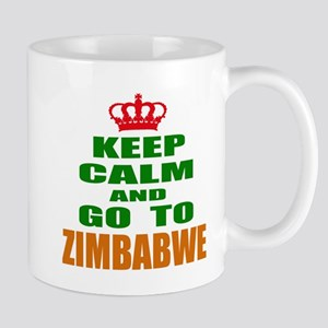 Keep Calm And Go To Zimbabwe Cou 11 oz Ceramic Mug