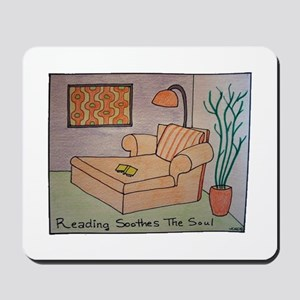 Reading Soothes the Soul Mousepad