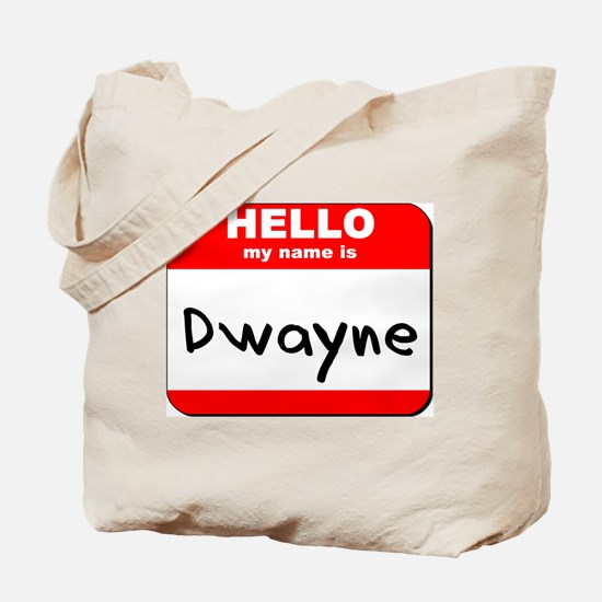Hello my name is Dwayne Tote Bag