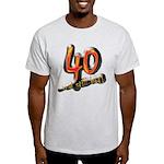 40th birthday & still hot Ash Grey T-Shirt
