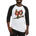 40th birthday & still hot Baseball Jersey