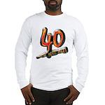 40th birthday & still hot Long Sleeve T-Shirt