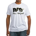 50th birthday damn I look good Fitted T-Shirt