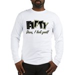 50th birthday damn I look good Long Sleeve T-Shirt