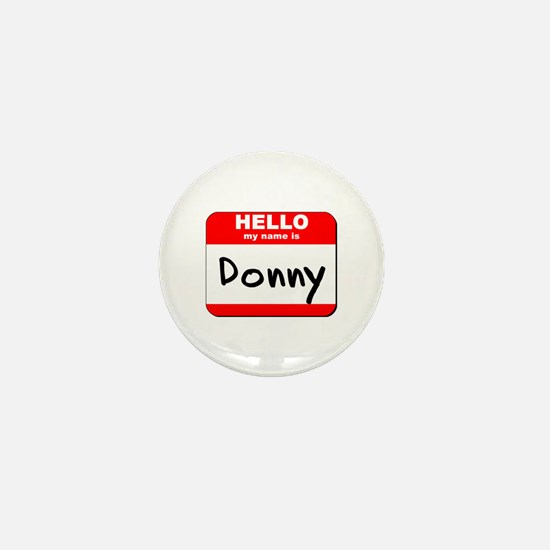Hello my name is Donny Mini Button