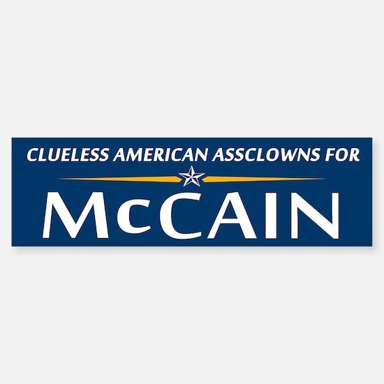 Clueless Assclowns for McCain Bumper Bumper Bumper Sticker