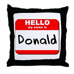 Hello my name is Donald Throw Pillow