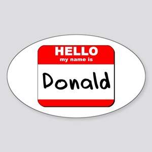 Hello my name is Donald Oval Sticker