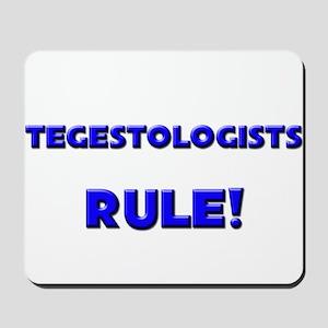 Tegestologists Rule! Mousepad