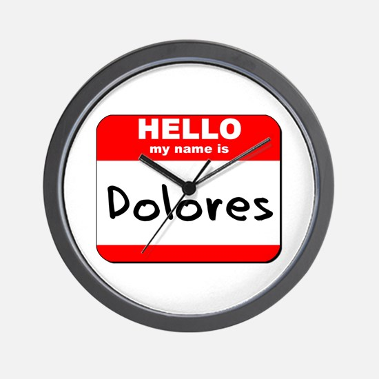Hello my name is Dolores Wall Clock