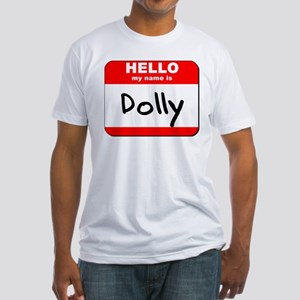 Hello my name is Dolly Fitted T-Shirt