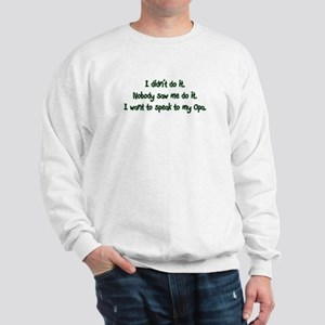 Want to Speak to Opa Sweatshirt