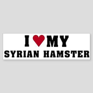 I Love My Syrian Hamster Bumper Sticker