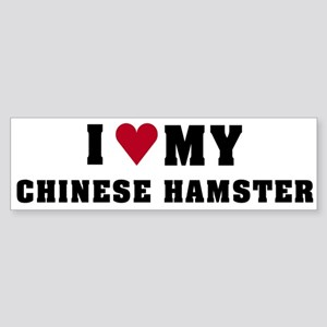 I Love My Chinese Hamster Bumper Sticker