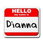 Hello my name is Dianna Mousepad