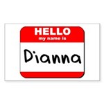 Hello my name is Dianna Rectangle Sticker