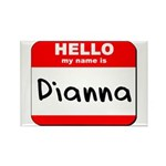 Hello my name is Dianna Rectangle Magnet