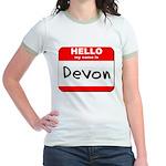 Hello my name is Devon Jr. Ringer T-Shirt