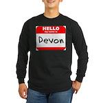 Hello my name is Devon Long Sleeve Dark T-Shirt