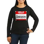Hello my name is Devon Women's Long Sleeve Dark T-