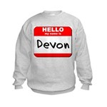 Hello my name is Devon Kids Sweatshirt