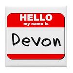 Hello my name is Devon Tile Coaster