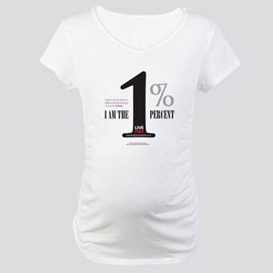 We are the 1% Maternity T-Shirt