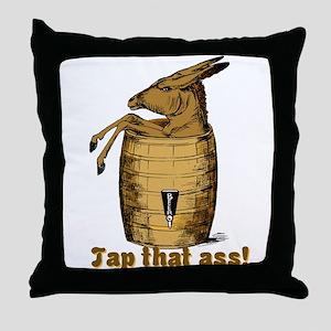 Tap That Ass Throw Pillow