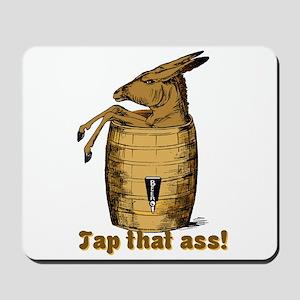 Tap That Ass Mousepad