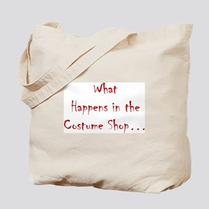 What Happens in the Costume Shop... Tote Bag