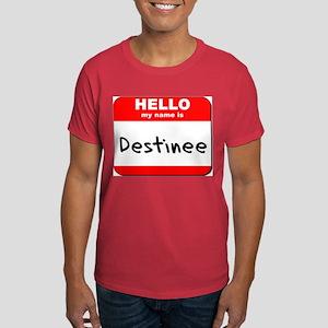 Hello my name is Destinee Dark T-Shirt
