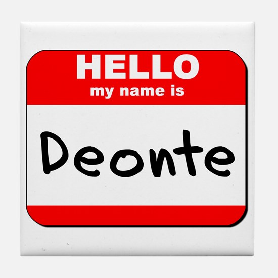 Hello my name is Deonte Tile Coaster