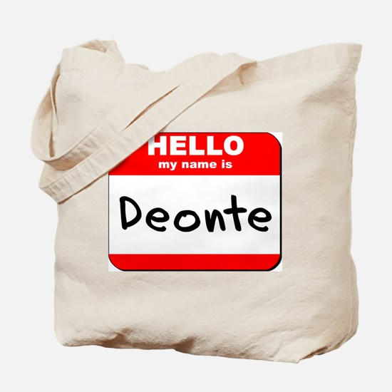Hello my name is Deonte Tote Bag