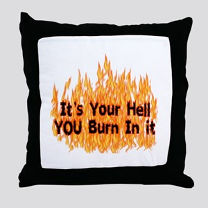 It's Your Hell Throw Pillow
