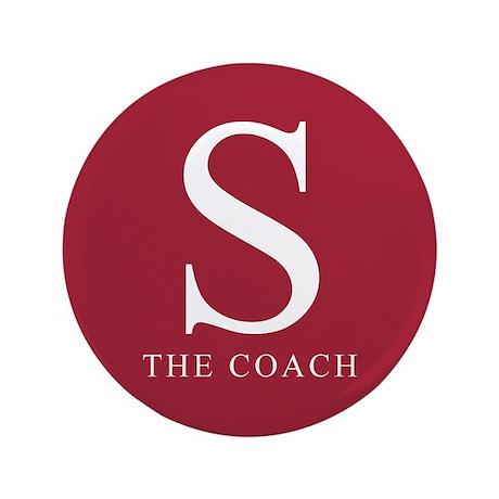 "S The Coach 3.5"" Button"